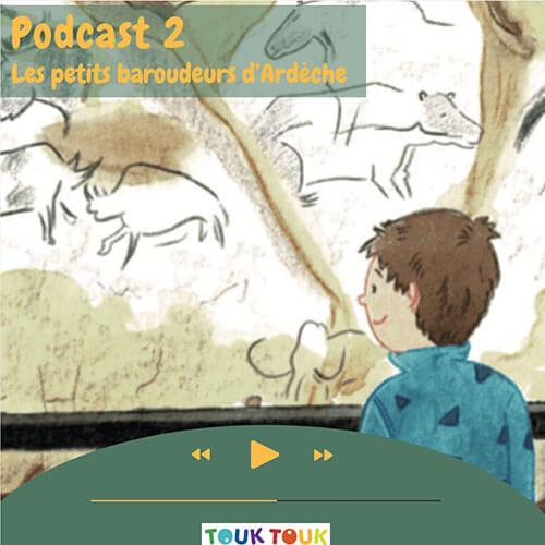 Podcast 2 : Les petits baroudeurs d'Ardèche