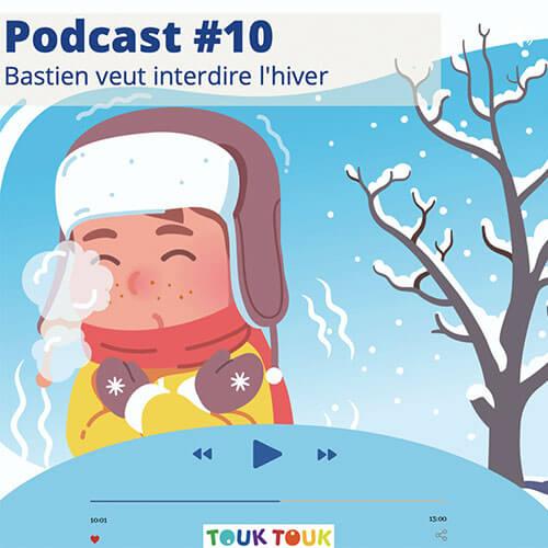 Podcast 10 : Bastien veut interdire l'hiver