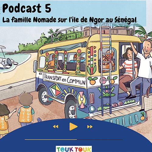 Podcast 5 : La famille Nomade sur l'île de Ngor au Sénégal