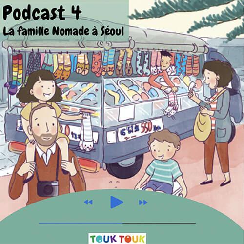 Podcast 4 : La famille Nomade à Séoul