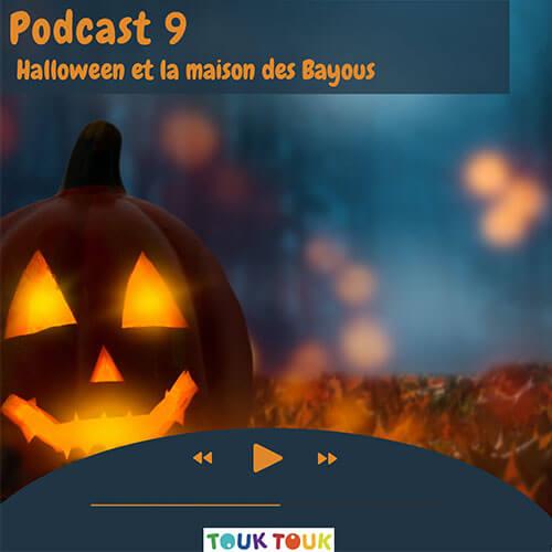 Podcast 9 : Halloween et la maison des Bayous