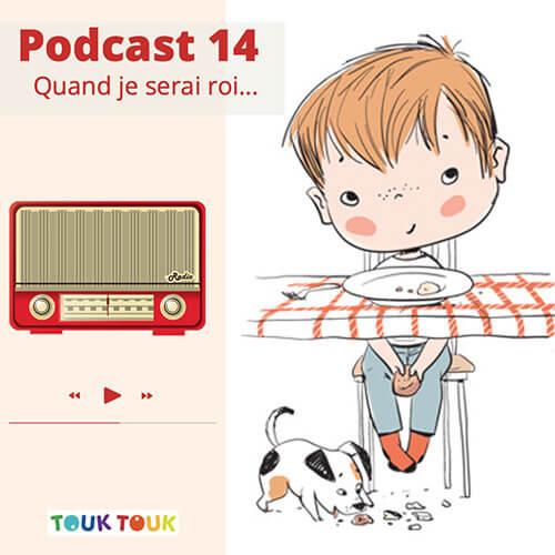 Podcast 14 : Quand je serai Roi