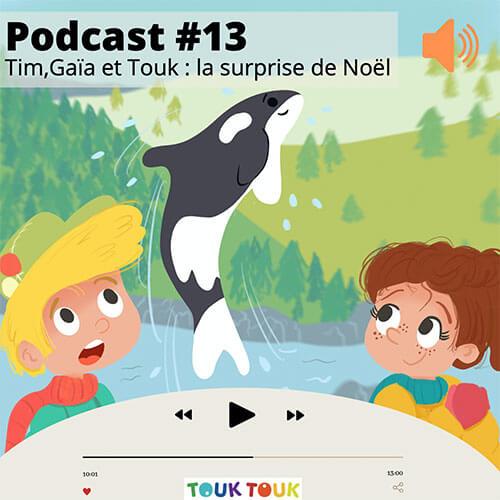 Podcast 13 : Tim, Gaïa et Touk : La surprise de Noël